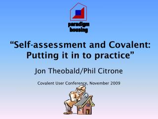 """Self-assessment and Covalent: Putting it in to practice"""