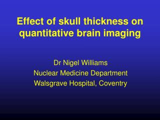 Effect of skull thickness on quantitative brain imaging