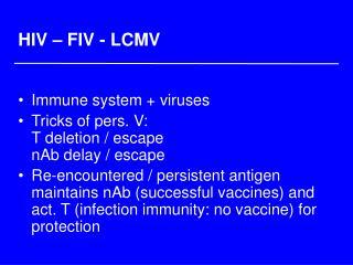 HIV � FIV - LCMV