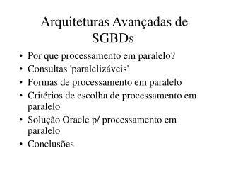 Arquiteturas Avançadas de SGBDs
