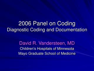 2006 Panel on Coding Diagnostic Coding and Documentation