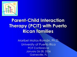 Parent-Child Interaction Therapy (PCIT) with Puerto Rican families