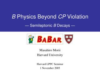 B  Physics Beyond  CP  Violation —  Semileptonic  B  Decays  —