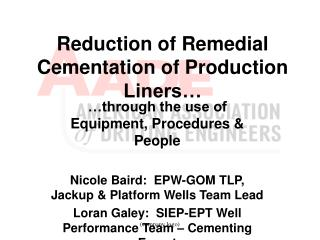 Reduction of Remedial Cementation of Production Liners…