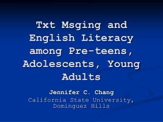 Txt Msging and English Literacy among Pre-teens, Adolescents, Young Adults