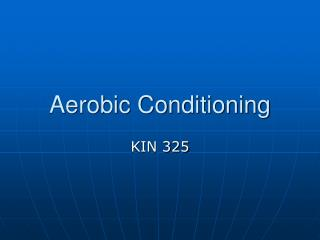 Aerobic Conditioning