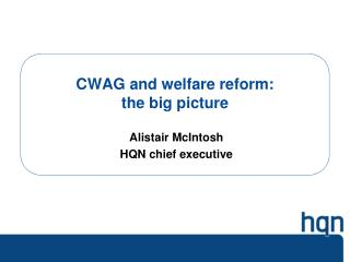 CWAG and welfare reform:  the big picture