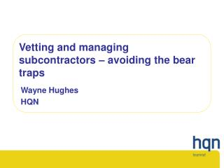 Vetting and managing subcontractors � avoiding the bear traps