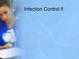 Infection Control II