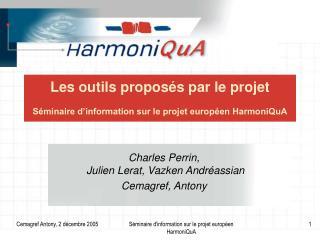 Les outils proposés par le projet Séminaire d'information sur le projet européen HarmoniQuA