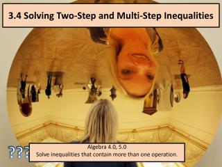 3.4 Solving Two-Step and Multi-Step Inequalities