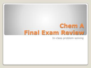 Chem  A  Final  Exam Review