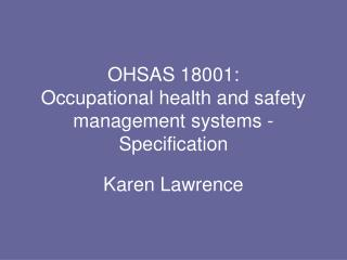 OHSAS 18001: Occupational health and safety management systems - Specification