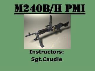 M240B/H PMI