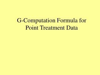 G-Computation Formula for Point Treatment Data