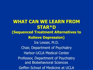 WHAT CAN WE LEARN FROM STAR*D (Sequenced Treatment Alternatives to Relieve Depression)