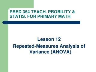 PRED 354 TEACH. PROBILITY & STATIS. FOR PRIMARY MATH