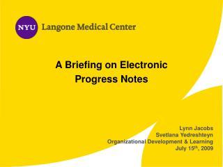 Lynn Jacobs Svetlana Yedreshteyn Organizational Development & Learning July 15 th , 2009