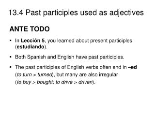 ANTE TODO In  Lección 5 , you learned about present participles ( estudiando ).