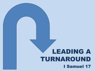 LEADING A TURNAROUNDI Samuel 17