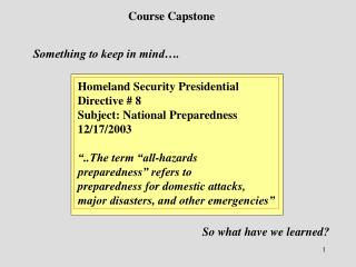 Homeland Security Presidential Directive # 8 Subject: National Preparedness 12/17/2003