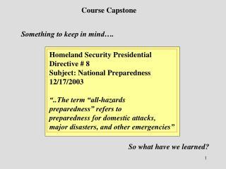 Homeland Security Presidential Directive # 8 Subject: National Preparedness 12/17/2003