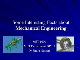 Some Interesting Facts about  Mechanical Engineering