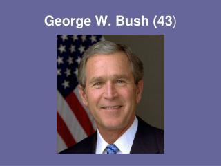 George W. Bush (43 )
