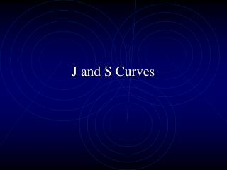 J and S Curves