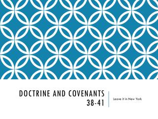 Doctrine and Covenants 38-41