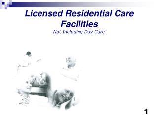Licensed Residential Care Facilities Not Including Day Care
