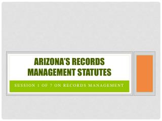 Arizona�s records management statutes