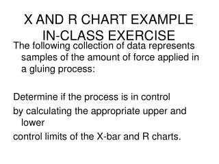 X AND R CHART EXAMPLE IN-CLASS EXERCISE