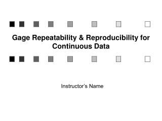 Gage Repeatability & Reproducibility for Continuous Data