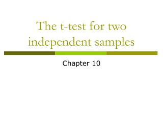 The t-test for two independent samples