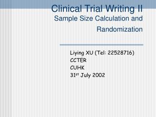 Clinical Trial Writing II Sample Size Calculation and Randomization