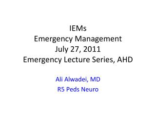 IEMs  Emergency Management July 27, 2011 Emergency Lecture Series, AHD