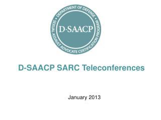 D-SAACP SARC Teleconferences