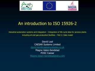 David Leal CAESAR Systems Limited david.leal@caesarsystems.co.uk Magne Valen-Sendstad POSC Caesar