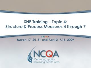 SNP Training – Topic 4:  Structure & Process Measures 4 through 7