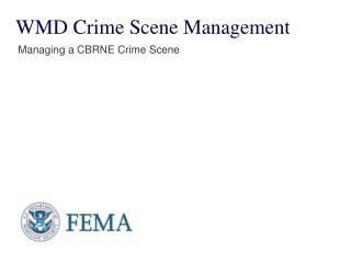 WMD Crime Scene Management