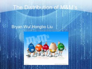 The Distribution of M&M's