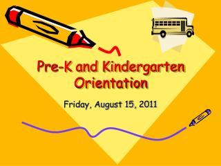 Pre-K and Kindergarten Orientation