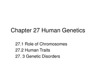 Chapter 27 Human Genetics