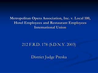 212 F.R.D. 178 (S.D.N.Y. 2003) District Judge Preska