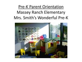 Pre-K Parent Orientation Massey Ranch Elementary Mrs. Smith's Wonderful Pre-K