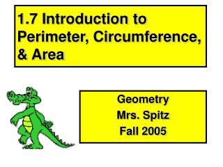 1.7 Introduction to Perimeter, Circumference, & Area