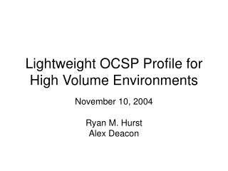 Lightweight OCSP Profile for High Volume Environments