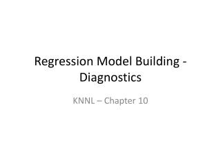 Regression Model Building - Diagnostics