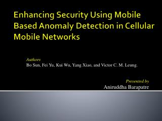 Enhancing Security Using Mobile Based Anomaly Detection in Cellular Mobile Networks